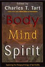 Body Mind Spirit Charles T Tart