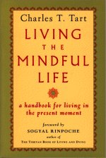 Living the Mindful Life Charles T Tart